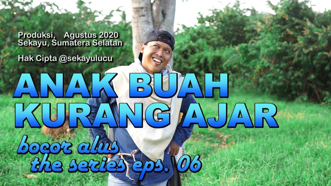 ANAK BUAH KURANG AJAR | SEKAYU LUCU | Bocor Alus The Series Eps. 06