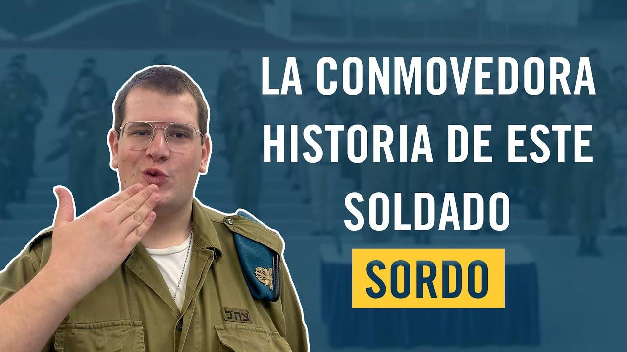 La Historia Conmovedora de un Soldado Sordo de las FDI