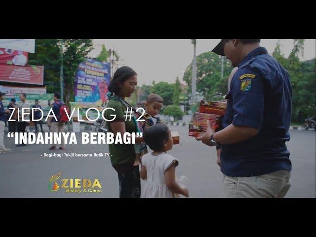 Zieda Vlog #2 : Indahnya Berbagi - Bagi-bagi takjil bersama Batik TV