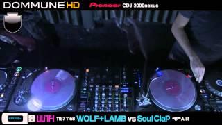 Wolf+Lamb vs Soul Clap Live @ Dommune