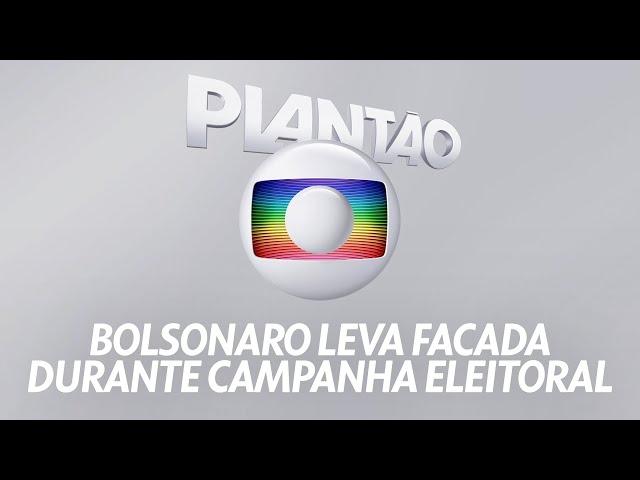 Plantão Globo: Jair Bolsonaro sofre atentado e é esfaqueado em Juiz de Fora, MG (06/09/2018)