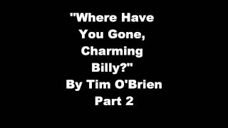 Where Have You Gone, Charming Billy? by Time O Brien Part 2