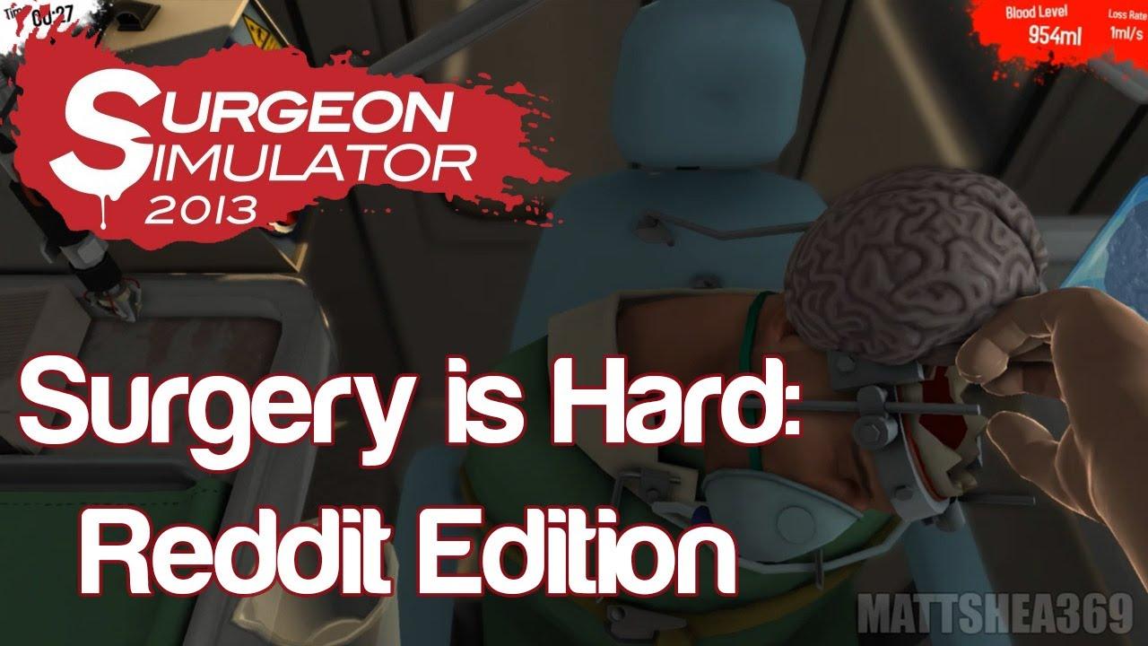 Surgery is Hard: Reddit Edition | Surgeon Simulator 2013