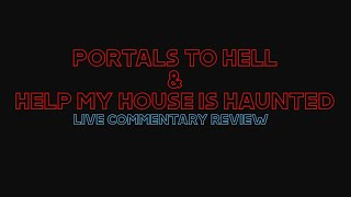 LIVE REVIEW | Help My House Is Haunted SO2 E02 & Portals to hell S01 E02