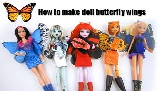 How To Make Butterfly Wings For Your Monster High,barbie And Winx Dolls - Doll Crafts