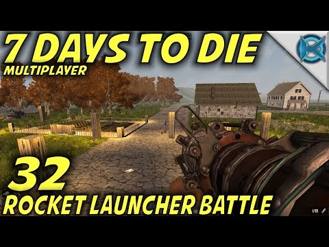 7 Days to Die | EP 32 | Rocket Launcher Battle | Multiplayer w/GameEdged Let's Play | Alpha 15 (S17)