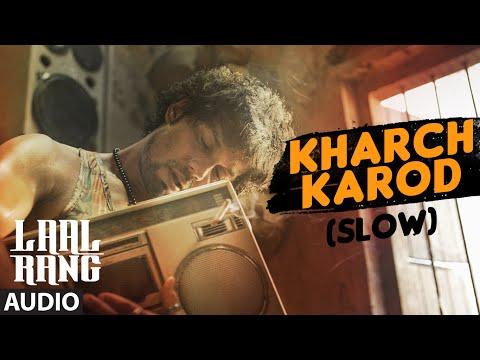 KHARCH KAROD (SLOW) Full Song | LAAL RANG | Randeep Hooda | T-Series