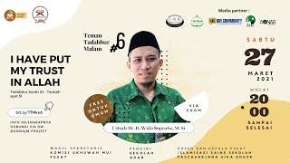 "Download TTM #6 ""I Have Put My Trust In Allah"" Bersama Ustadz Dr. H. Wido Supraha, M.Si"