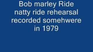 Bob Marley Ride Natty Ride! Great rehearsal version