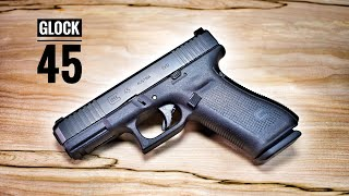 The New Glock 45 - Is This The Best Glock Ever?