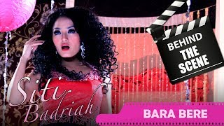 Gambar cover Siti Badriah - Behind The Scenes Video Klip - Bara Bere - NSTV - TV Musik Indonesia