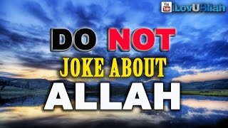 Do Not Joke About Allah! ᴴᴰ | Mufti Menk