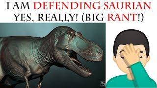 DEFENDING SAURIAN (RANT!)