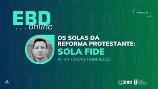 EBD Online | Aula 4 - Os Solas da Reforma Protestante | Igreja Presbiteriana de Anápolis (IPA)