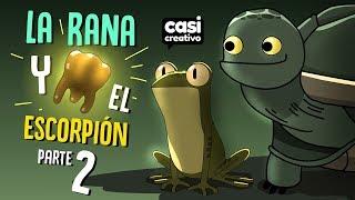 La Rana y el Escorpión Parte 2 | Casi Creativo