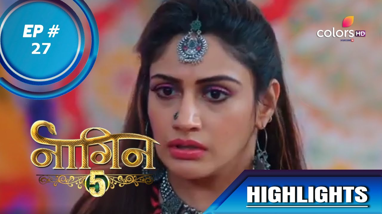 Download Naagin 5 | नागिन 5 | Episode 27 | Jay Comes To Live With Bani In The Singhania Mansion