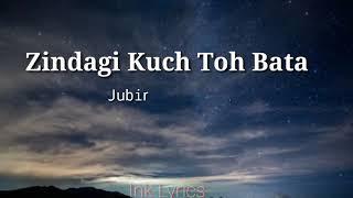 Zindagi Kuch Toh Bata - Jubin Nautiyal | Lyrics