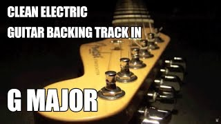 Clean Electric Guitar Backing Track In G Major / E Minor