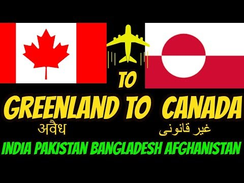 greenland to canada illegal way pakistan & india   2018 in URDU&HINDI.