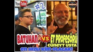 Bölüm 2 - Batuhan VS Et Profesörü Cüneyt Usta!
