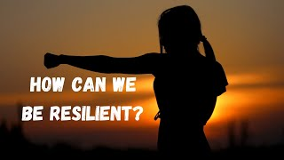 How can we be more Resilient? | Get Inspired with Exordia