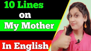 10 Lines on Mỳ Mother   Essay on My Mother in English   Easy Lines on My Mother