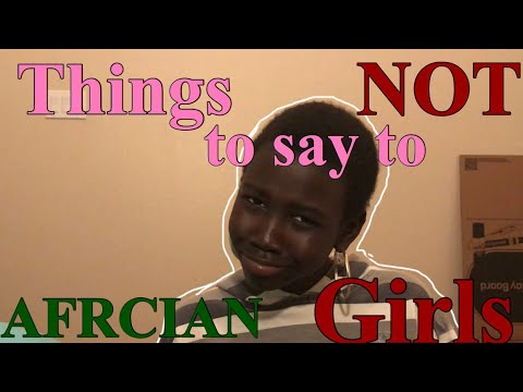 Things NOT to say to AFRICAN GIRLS!! Its Coconut