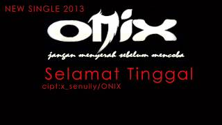 Download Mp3 Onix Band - Selamat Tinggal.wmv
