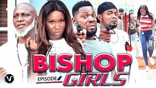 THE BISHOP GIRLS CHAPTER 5-2020 LATEST NIGERIAN NOLLYWOOD MOVIES