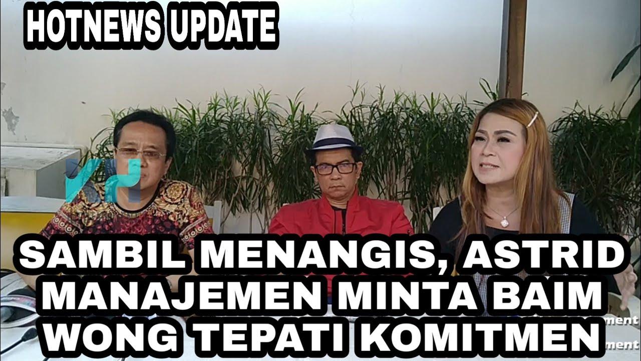 Download SAMBIL TITIKKAN AIRMATA, ASTRID MINTA BAIM WONG TEPATI KOMITMEN