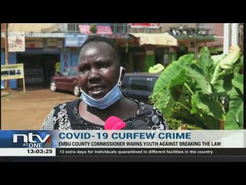 Embu Residents Decry Rise In Break-ins During Night Curfew