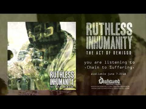 RUTHLESS INHUMANITY - CHAIN TO SUFFERING (OFFICIAL TRACK PREMIERE 2018) [DISFIGURED PRODUCTIONS]