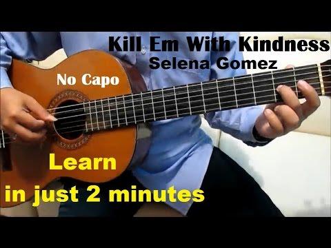 Selena Gomez Kill Em With Kindness Guitar Tutorial No Capo - Guitar Lessons for Beginners