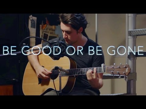 Be Good Or Be Gone (Fionn Regan cover)