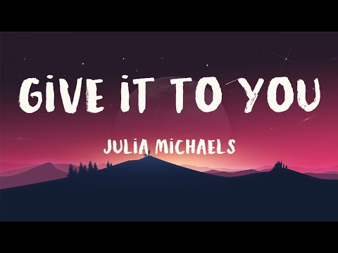 Julia Michaels - Give It To You (from Songland) - HD Lyrics