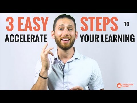 How To Accelerate Your Learning In 3 EASY Steps