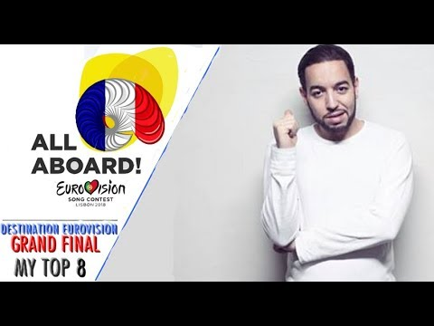 Eurovision 2018 I FRANCE I Destination Eurovision 2018  (Grand Final ) -  MY TOP 8