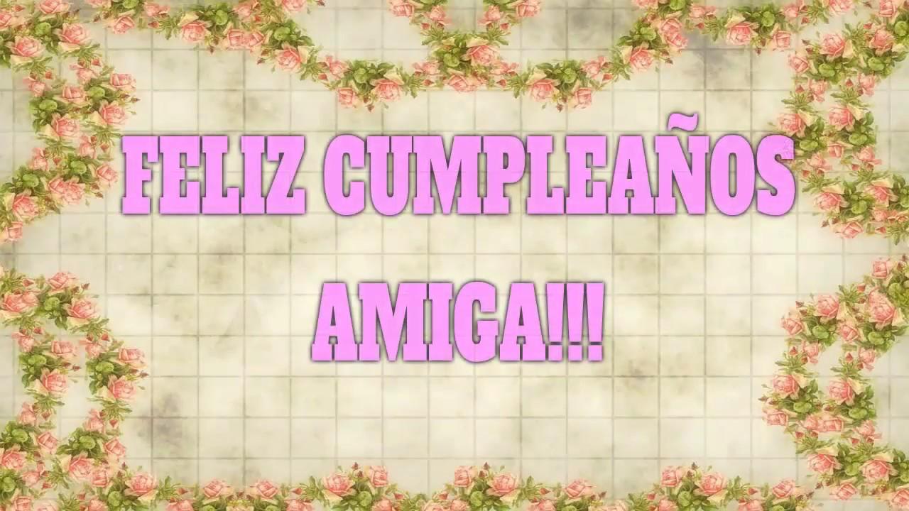 FELIZ CUMPLEA u00d1OS AMIGA, Frases Muy Lindas De Cumpleaños YouTube