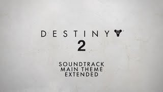 Destiny 2 title screen ost - soundtrack (main menu theme extended)