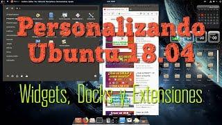 Como personalizar Ubuntu 18.04 LTS ( Widgets, Extensiones y Docks )