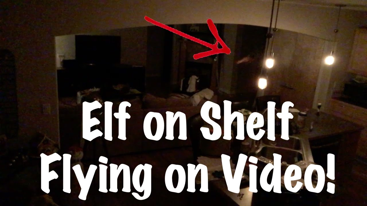 Elf On A Shelf Caught On Video Flying Amp Moving 2 Video