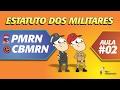 Estatuto dos Militares do Rio Grande do Norte - AULA #02 - Concurso PMRN