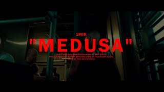 SNIK - MEDUSA (Official Music Video)