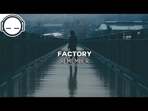 Factory - Remember ~ Beautiful ambient chill music for relaxation