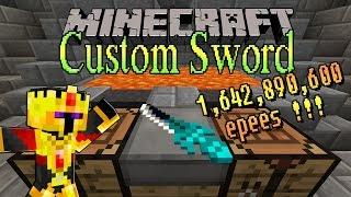 [FR]-1,642,890,600 CUSTOM SWORDS ! POSSIBILITES INFINIES !-Présentation de mods-[Minecraft 1.7.10]