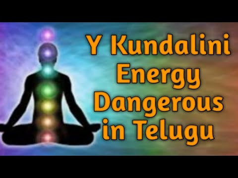 Y Kundalini Energy Dangerous in Telugu