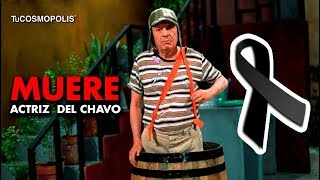 NOTICIA DEL ÚLTIMA HORA MUER... ACTRIZ DEL CHAVO DEL 8