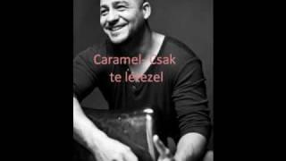 Molnár Ferenc Caramel - Csak te létezel