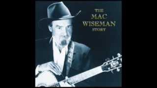 Six More Miles - Mac Wiseman - The Mac Wiseman Story