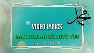 Rasulullah We Love You Gen Halilintar